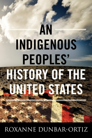 An Indigenous Peoples History Of The United States Book Reviews
