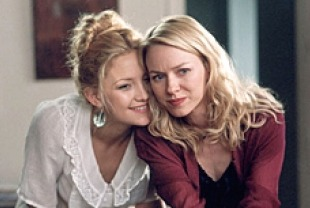Kate Hudson as Isabel and Naomi Watts as Roxy